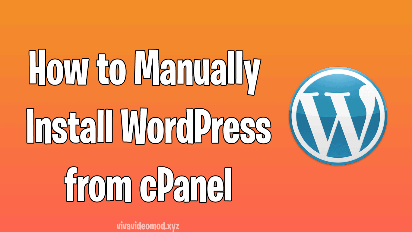 How to Manually Install WordPress from cPanel